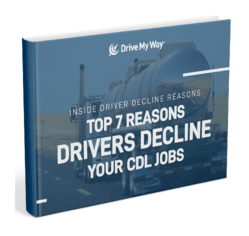 The Top 7 Reasons Truck Drivers Decline Your CDL Trucking Jobs