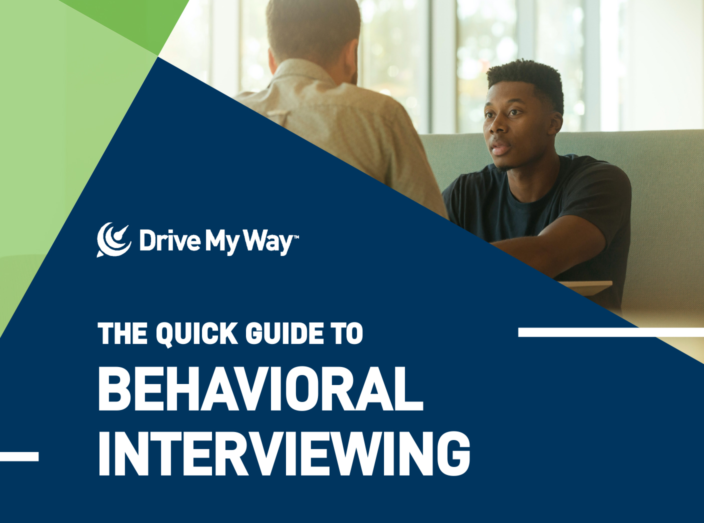 The Quick Guide to Behavioral Interviewing