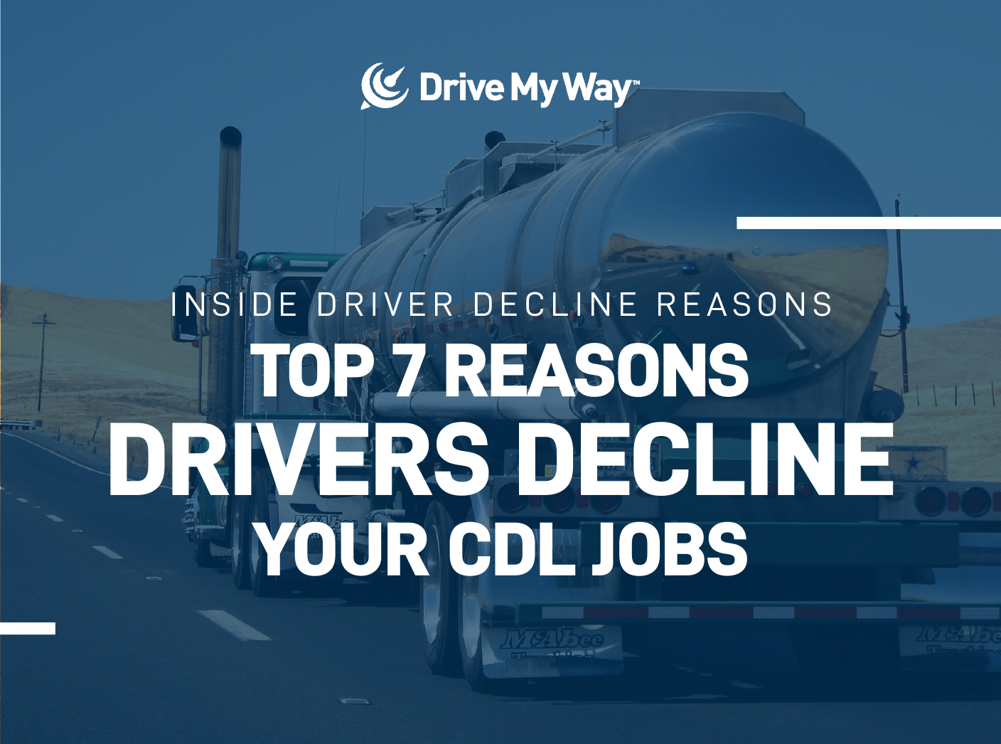 Top 7 Reasons Drivers Decline Your CDL Jobs