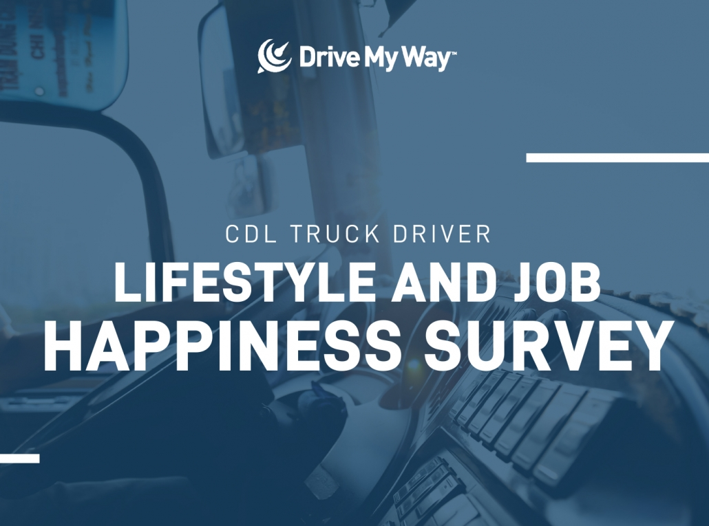 CDL Truck Driver Lifestyle & Job Happiness Survey